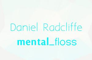Mental_Floss Cover door Daniel Radcliffe FC Social Media ORG (Fb.com/DanielJacobRadcliffeFanClub)