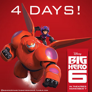 4 days until the release of Big Hero 6!