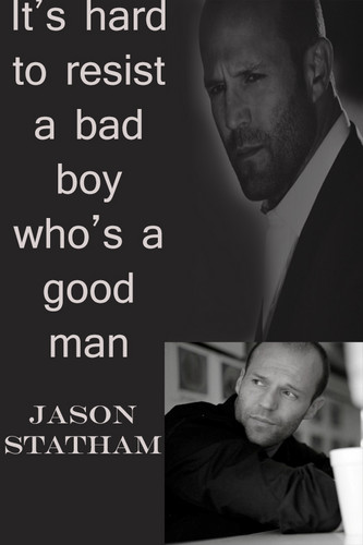 Jason Statham wallpaper possibly with a sign titled Bad Boy/Good Man