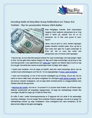 Investing Guide at Deep Blue Group Publications LLC Tokyo: Eric Tashlein - Tips for pensjonister tri