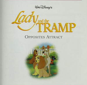 Lady and the Tramp - Opposites Attract