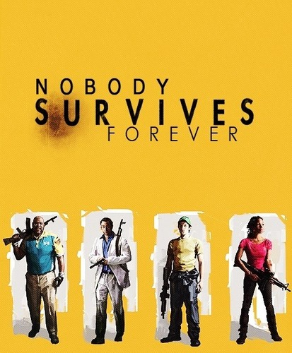 left 4 dead 2 wallpaper probably containing a sign and anime entitled Nobody Survives Forever