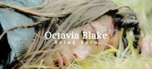 Octavia Blake | Being Born