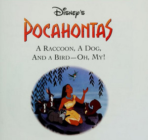 Pocahontas - A Raccoon, A Dog, and a Bird Oh My!