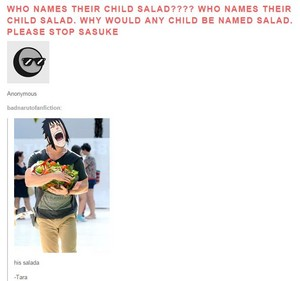Sasuke....named his daughter ensalada ._.