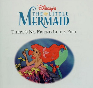 The Little Mermaid - There's No friends Like a peixe