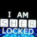 'I am SHER Locked'