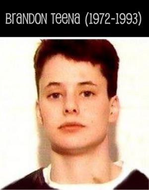 Brandon Teena (December 12, 1972 – December 31, 1993)