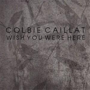 Colbie Caillat - Wish tu Were Here