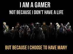 I AM A GAMER.