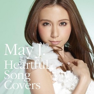 May J. Heartful Song Covers