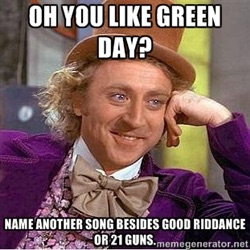 Oh, You Like Green Day?