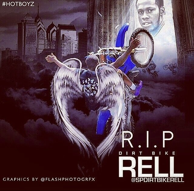 Kyrell A K A Dirt Bike Rell Images R I P Rell Wallpaper And
