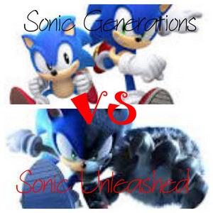 Sonic Generations VS Sonic Unleashed