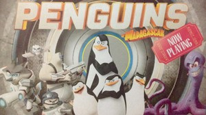 The Penguins of Madagascar - NOW PLAYING!!!