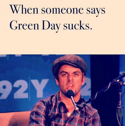 When Someone Says Green Day Sucks: