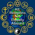 All Religions Are Equally Absurd  - atheism photo