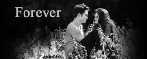 Forever Edward and Bella!