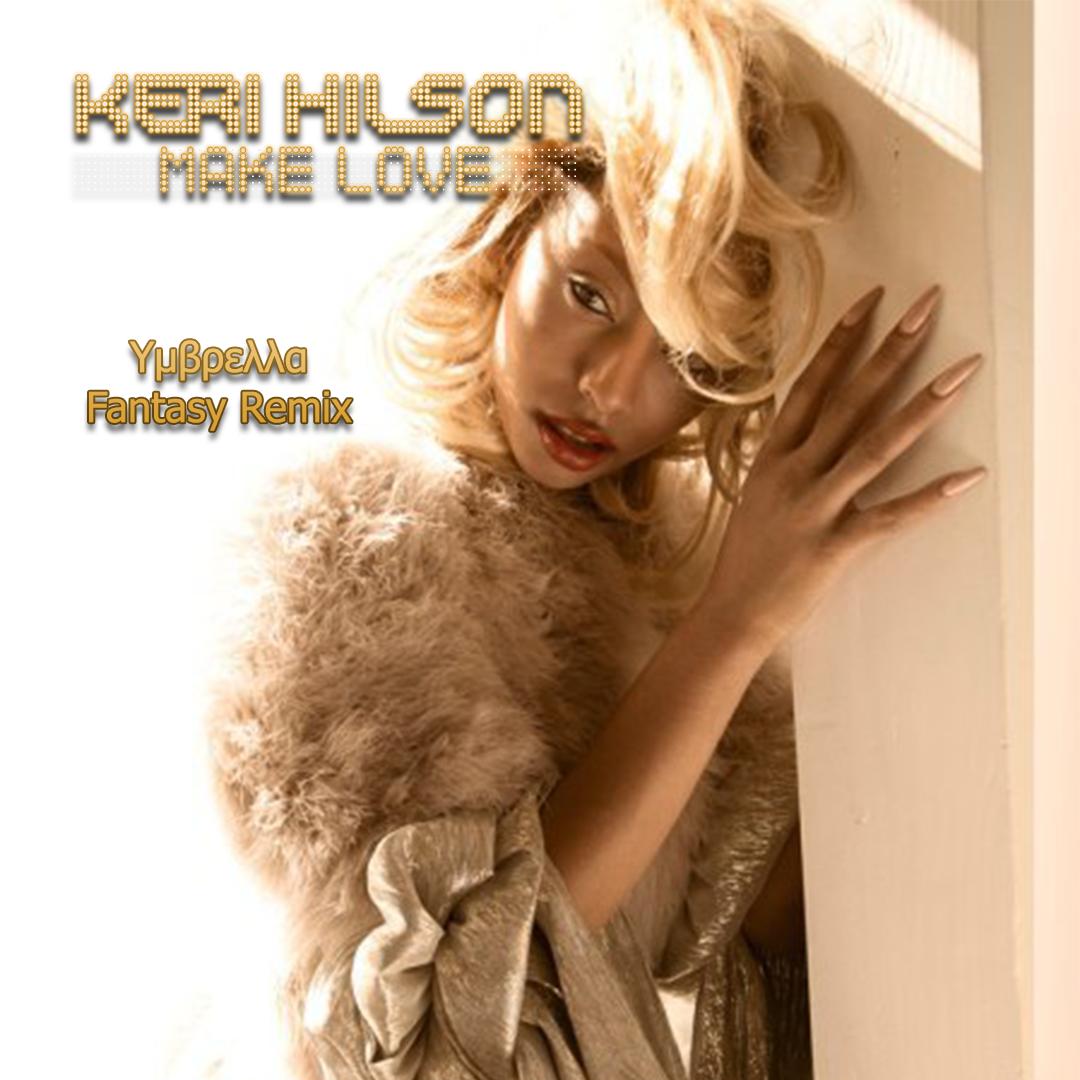 Keri Hilson ― Make प्यार (Υμβρελλα कल्पना Remix) (Original Single Cover)