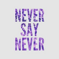 NEVER SAY NEVER!!!!!!!!!!!!!! - justin-bieber photo
