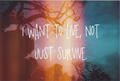 To live not Survive