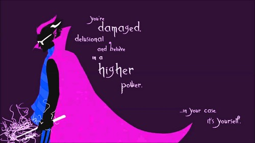 Eridan Ampora wallpaper entitled You're damaged, delusional, and believe in a higher power... in your case, It's yourself
