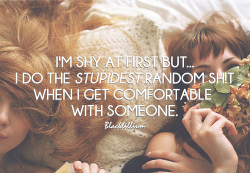 Quotes wallpaper containing a portrait called                   I'm Shy at First...