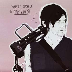 U R such a Daryling!