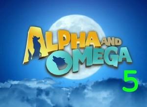 Alpha and Omega 5