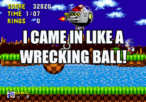 I CAME IN LIKE A WRECKING BALL!