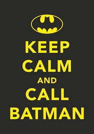 OK*grabs a phone* BATMAN I NEED YOUR HELP!!