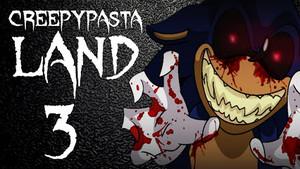 Sonic.exe creepypasta Land :3