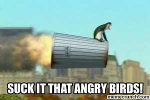 Suck it that angry birds!
