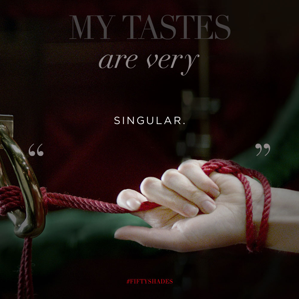 """My tastes are very singular"""