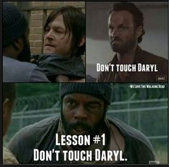 Don't touch Daryl