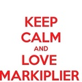 Keep Calm and upendo Markiplier