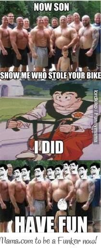 Now son, tell me who stahl, stola your bike.