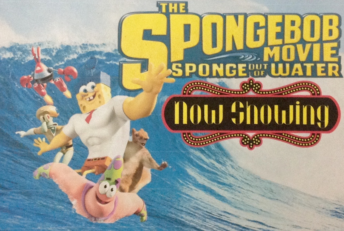 The SpongeBob Movie: Sponge Out of Water NOW SHOWING!!!