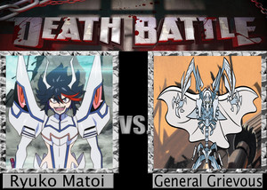 Death Battle: Ryuko Matoi VS General Grievous