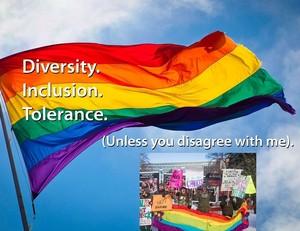 Diversity, Inclusion, Tolerance, Hypocricy.