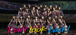 NMB48 Don't Look Back
