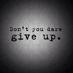 Never should give up