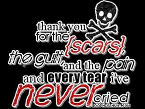 Thanks for the scars *mom and dad*