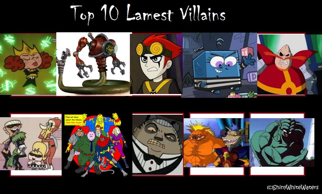 hàng đầu, đầu trang 10 Lamest Villains
