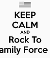 keep calm and love Family force 5