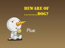 Beware of Plue.