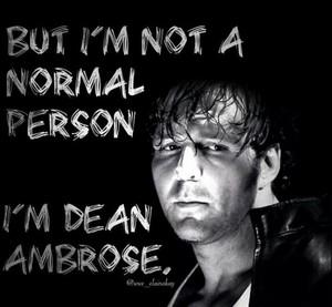 He's Dean Ambrose