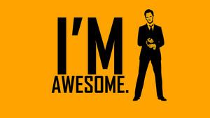 I'm Awesome - Barney Stinson