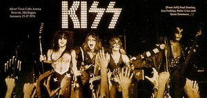 KISS ~Alive! Tour Cobo Arena…Detroit, Michigan ~January 25-27, 1976