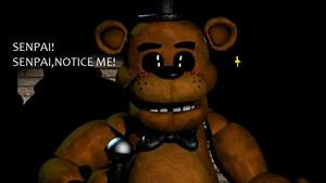 Notice Me Senpai Freddy